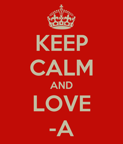 Poster: KEEP CALM AND LOVE -A