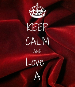 Poster: KEEP CALM AND Love  A