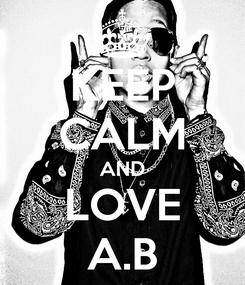 Poster: KEEP CALM AND LOVE A.B