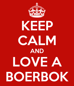 Poster: KEEP CALM AND LOVE A BOERBOK