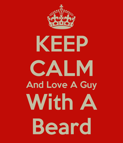 Poster: KEEP CALM And Love A Guy With A Beard