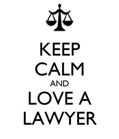 Poster: KEEP CALM AND LOVE A LAWYER