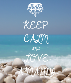 Poster: KEEP CALM AND LOVE A'MANNI