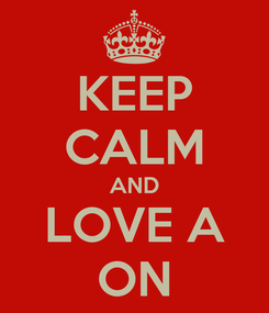 Poster: KEEP CALM AND LOVE A ON