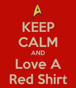 Poster: KEEP CALM AND Love A Red Shirt