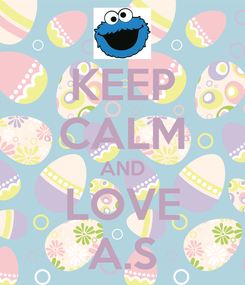 Poster: KEEP CALM AND LOVE A.S
