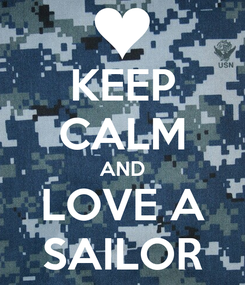 Poster: KEEP CALM AND LOVE A SAILOR