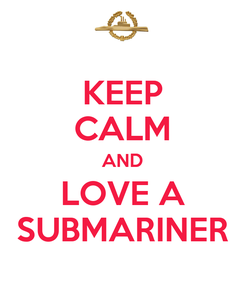 Poster: KEEP CALM AND LOVE A SUBMARINER