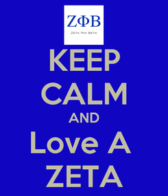 Poster: KEEP CALM AND Love A  ZETA