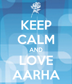 Poster: KEEP CALM AND LOVE AARHA