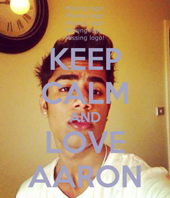 Poster: KEEP CALM AND LOVE AARON