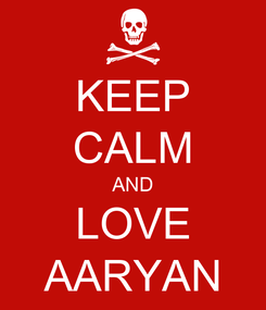 Poster: KEEP CALM AND LOVE AARYAN