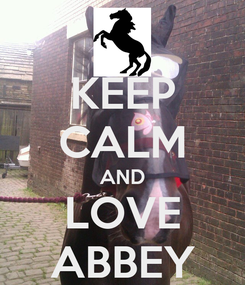 Poster: KEEP CALM AND LOVE ABBEY
