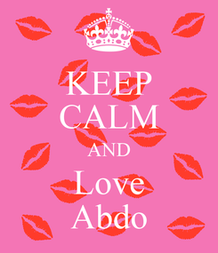 Poster: KEEP CALM AND Love Abdo