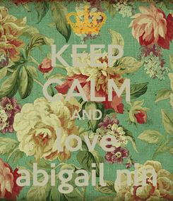 Poster: KEEP CALM AND love abigail nin
