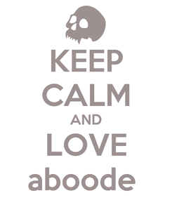 Poster: KEEP CALM AND LOVE aboode