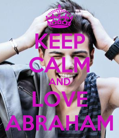 Poster: KEEP CALM AND LOVE ABRAHAM