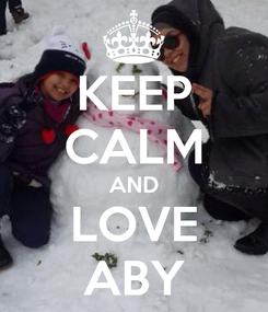 Poster: KEEP CALM AND LOVE ABY