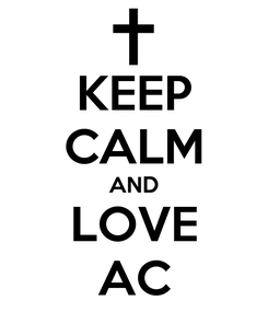 Poster: KEEP CALM AND LOVE AC