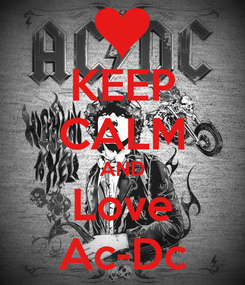 Poster: KEEP CALM AND Love Ac-Dc