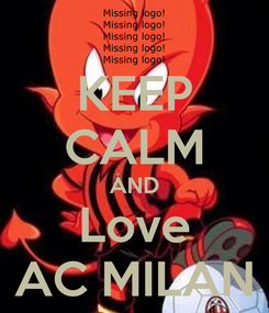 Poster: KEEP CALM AND Love AC MILAN