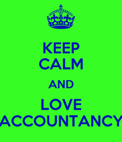 Poster: KEEP CALM AND LOVE ACCOUNTANCY