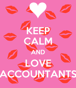 Poster: KEEP CALM AND LOVE ACCOUNTANTS