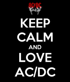 Poster: KEEP CALM AND LOVE AC/DC