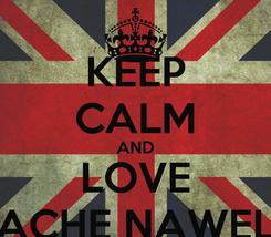 Poster: KEEP CALM AND LOVE ACHE NAWEL