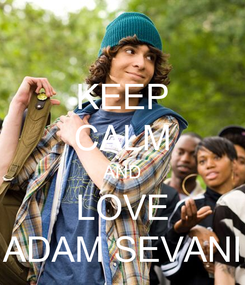 Poster: KEEP CALM AND LOVE ADAM SEVANI