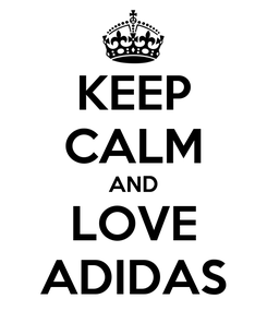 Poster: KEEP CALM AND LOVE ADIDAS
