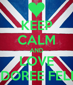 Poster: KEEP CALM AND LOVE ADOREE FELIX