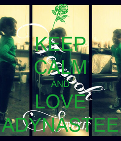 Poster: KEEP CALM AND LOVE ADYNASTEE