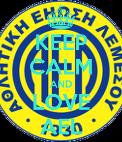 Poster: KEEP CALM AND LOVE AEL