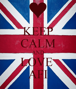 Poster: KEEP CALM AND LOVE  AFI