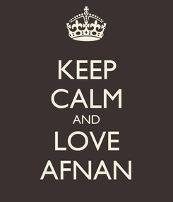 Poster: KEEP CALM AND LOVE AFNAN