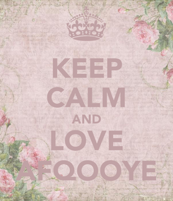 Poster: KEEP CALM AND LOVE AFQOOYE