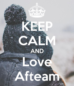Poster: KEEP CALM AND Love Afteam
