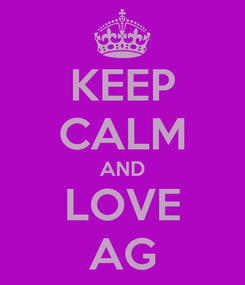 Poster: KEEP CALM AND LOVE AG