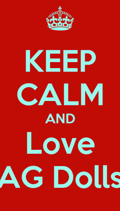 Poster: KEEP CALM AND Love AG Dolls