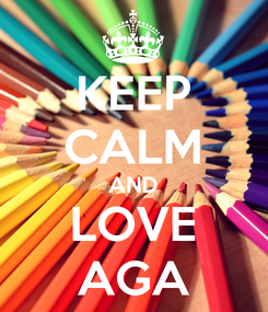 Poster: KEEP CALM AND LOVE AGA