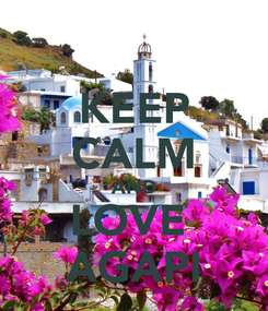 Poster: KEEP CALM AND LOVE  AGAPI