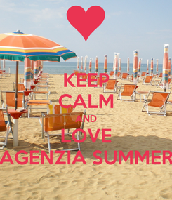 Poster: KEEP CALM AND LOVE AGENZIA SUMMER