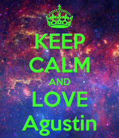 Poster: KEEP CALM AND LOVE Agustin