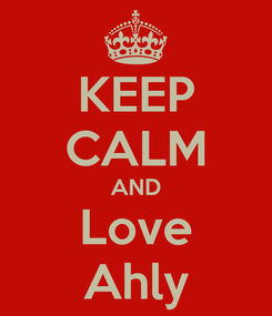 Poster: KEEP CALM AND Love Ahly