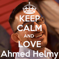Poster: KEEP CALM AND  LOVE Ahmed Helmy