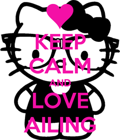 Poster: KEEP CALM AND LOVE AILING