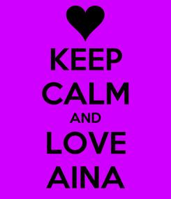 Poster: KEEP CALM AND LOVE AINA