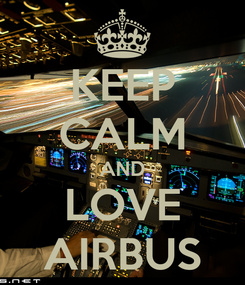 Poster: KEEP CALM AND LOVE AIRBUS