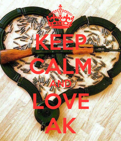 Poster: KEEP CALM AND LOVE AK